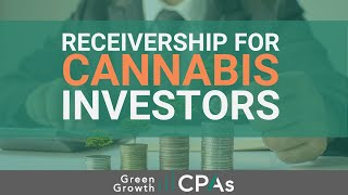 Receivership for Cannabis Industry Business Investors