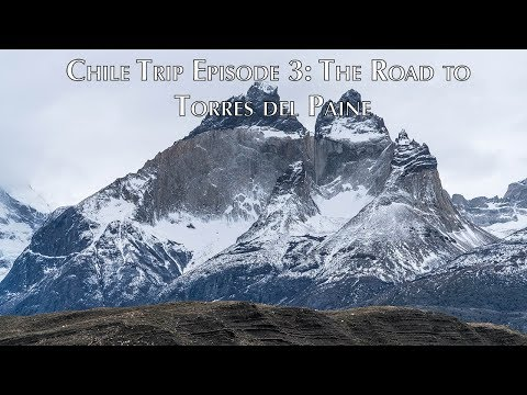 Patagonia Vlog #3: The Road to Torres del Paine