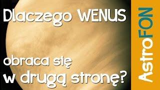 Dlaczego Wenus obraca się w drugą stronę? - Astrofon #5