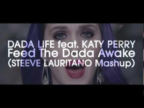 Dada Life Feat. Katy Perry - Feed The Dada Awake (Steeve Lauritano Mashup)