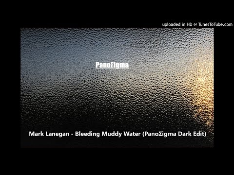 Mark Lanegan - Bleeding Muddy Water (PanoΣigma Dark Edit)