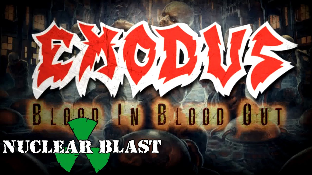 exodus - blood in  blood out  official lyric video
