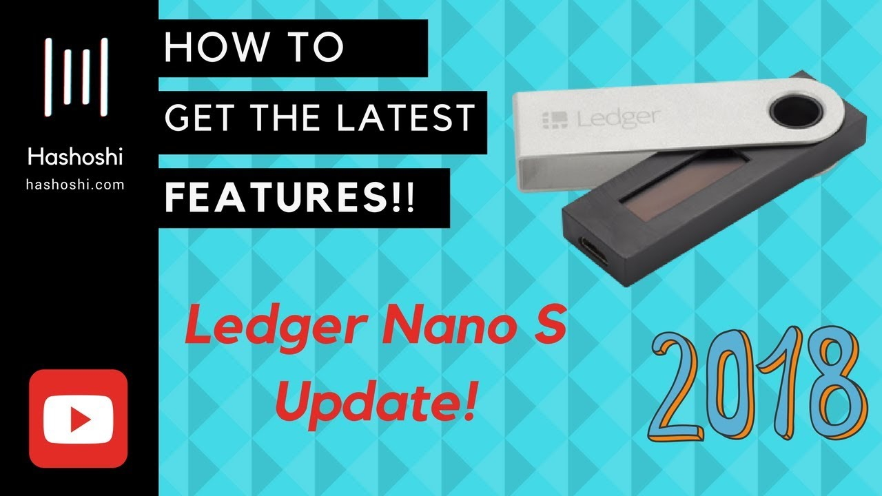 How to Update Ledger Nano S Firmware (2018 Important Update!!) Watch in  Full Screen!