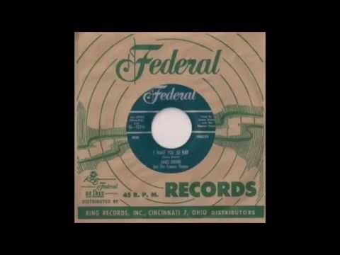 James Brown And The Famous Flames I Want You So Bad    FEDERAL 45  12348