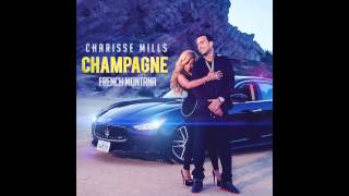 Скачать Charisse Mills Feat French Montana Champagne OFFICIAL VERSION