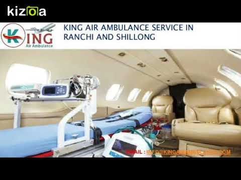 Get King Air Ambulance Service in Ranchi at Low-Price