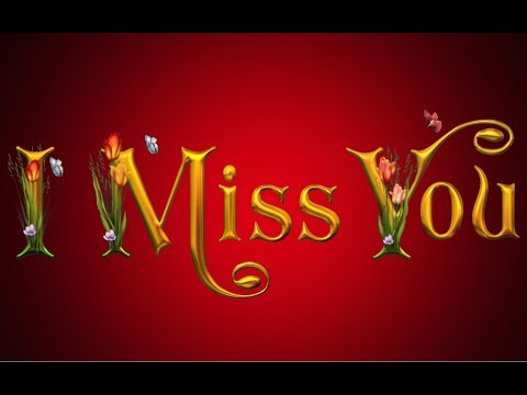 i miss you quotes,lovely cards,whatsapp video,message,wishes,romantic greetings