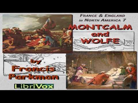 Montcalm and Wolfe | Francis Parkman, Jr. | History | Talkingbook | English | 1/17
