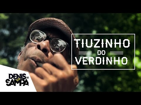 Denis de Sampa - Tiuzinho do Verdinho (Official Video)