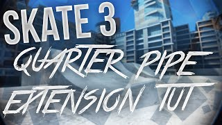 Skate 3: Tutorials - Quarter Pipe Extensions! (HD)