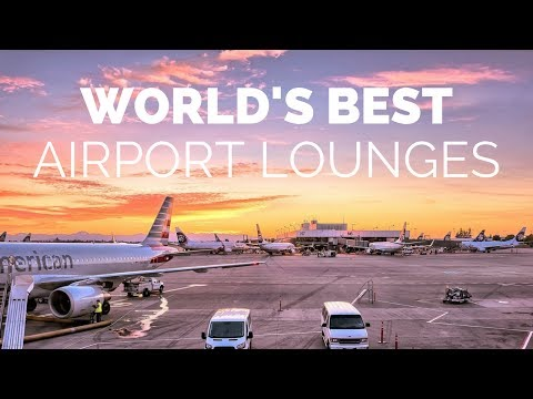 TOP 7 AIRPORT LOUNGES IN THE WORLD