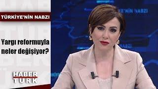 Türkiye'nin Nabzı - 3 Haziran 2019 (Yargı reformuyla neler değişiyor?)
