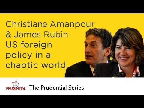 Christiane Amanpour & James Rubin  American foreign policy in a chaotic world