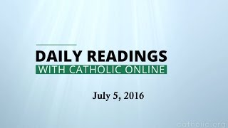 Daily Reading for Tuesday, July 5th, 2016 HD
