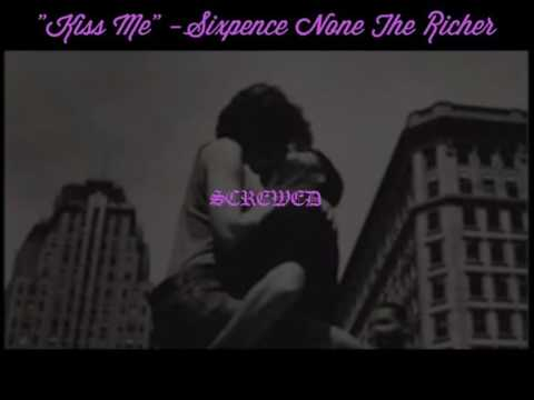 """Kiss Me"" -Sixpence None The Richer (Screwed by Buckshot Chief)"