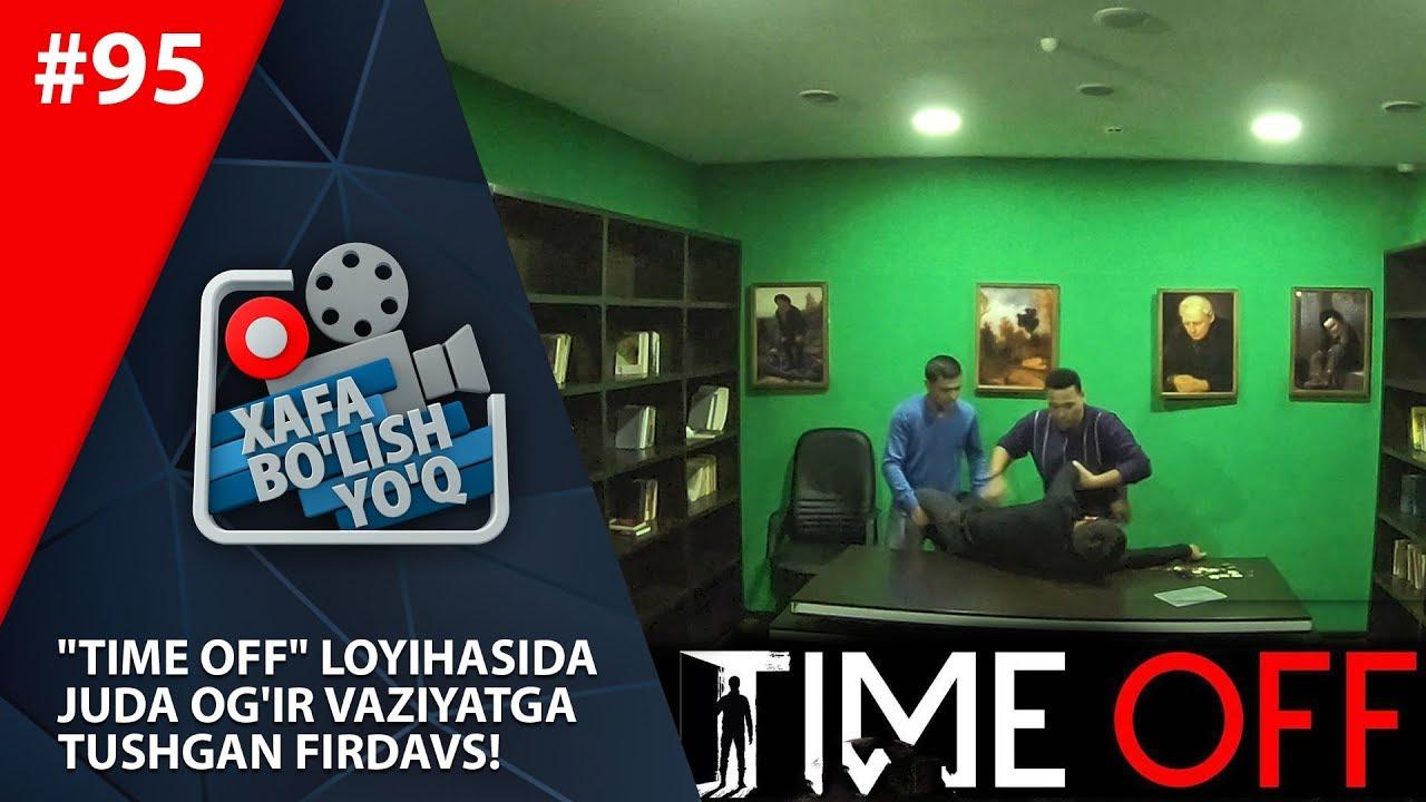 """Xafa bo'lish yo'q 95-son """"TIME OFF"""" loyihasida juda og'ir vaziyatga tushgan"""