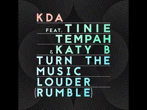 KDA feat. Tinie Tempah & Katy B - Turn The Music Louder (Rumble)