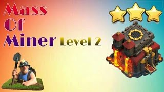 Miner attack 3 star in town hall 10 level 2 miner - clash of clans miner attack strategy