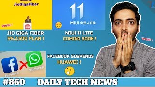 No Whatsapp,FB & Insta On Huawei,MIUI 11 Lite,Jio GigaFiber New @ Rs.2500,Google Stadia Price #860