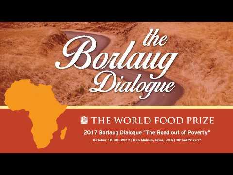 2017 World Food Prize Borlaug Dialogue - Global Panel