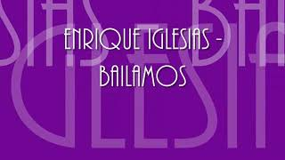 Enrique Iglesias _ Bailamos (  Lyrics)