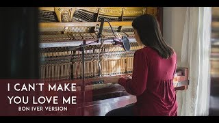 I CAN´T MAKE YOU LOVE ME (Bon Iver Version) - Cover By Bere Balderramas