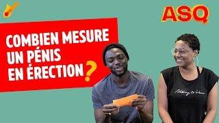 ASQ - Combien mesure un pénis en érection ? ft Nadjélika & Sacko