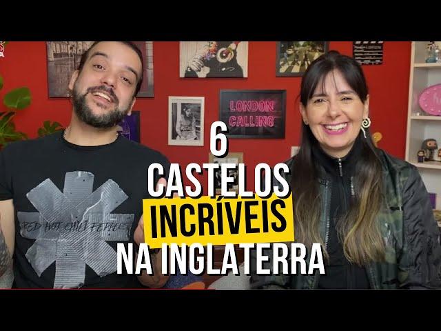 6 castelos incríveis na Inglaterra que você precisa conhecer  | Londres na Lata