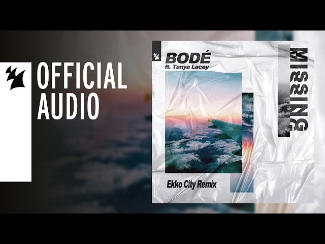 BODÉ feat. Tanya Lacey  - Missing (Ekko City Remix)