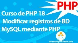 Curso de PHP 18 - Actualizar o Modificar registros de una Base De Datos MySQL