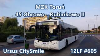 MZK Toruń - linia 45, Ursus CitySmile 12LF #605