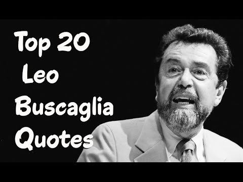 Leo Buscaglia Love Quotes Impressive Top 20 Leo Buscaglia Quotes  Author Of Living Loving And Learning