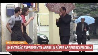 Experimento extraño: Abrir un supermercado argentino en China