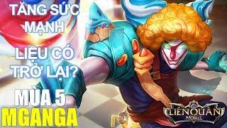 Liên quân mobile: MGANGA mùa 5 tăng sức mạnh nhưng liệu có đủ để trở lại đấu trường danh vọng