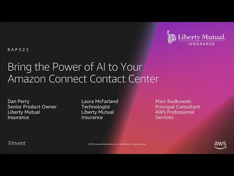 AWS re:Invent 2018: Bringthe Power of AI to Your Amazon Connect Contact Center (BAP322-R1)
