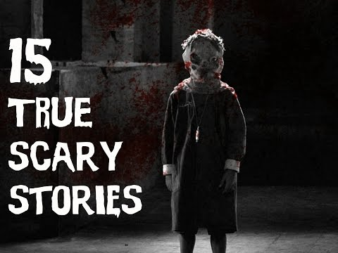 Top 15 Horrifying TRUE SCARY Stories   (2016)