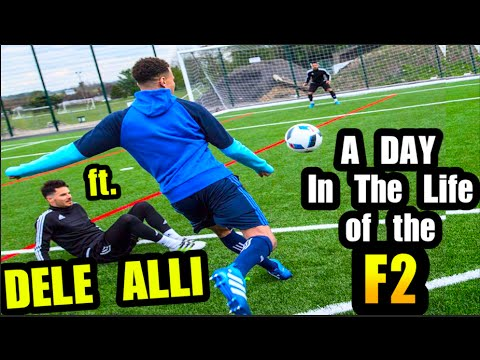 A Day In The Life of THE F2! | ft. DELE ALLI