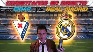 Comentando en VIVO | EIBAR vs REAL MADRID | LA LIGA BY SERGIOLIVEHD