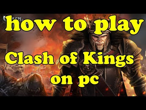 How To Play Clash Of Kings  On Pc