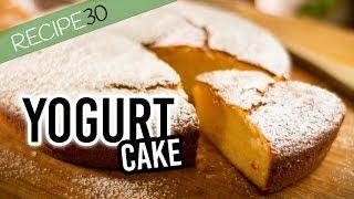 Super Simple Yogurt Cake Prepared in 10 minutes
