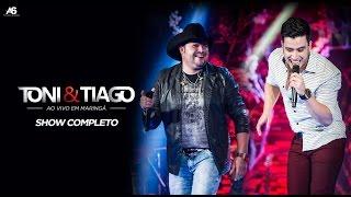 Toni e Tiago - DVD Ao Vivo em Maringá - Completo [VIDEO OFICIAL]