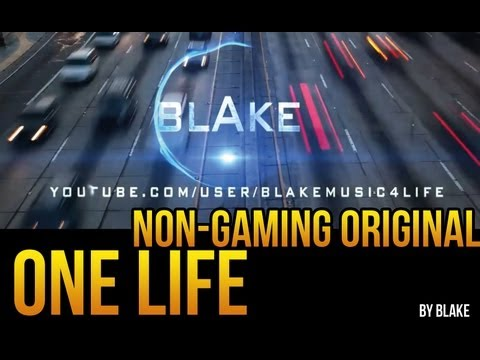 blAke - One life (Non-Gaming Original)