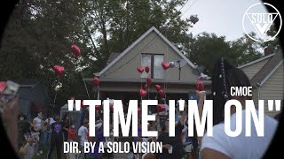 "CMoe - ""Time Im On"" (Official Video) 