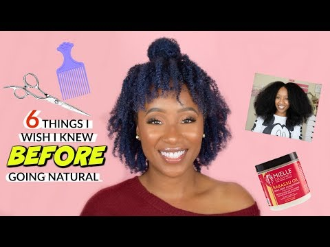 6 Things I Wish I Knew BEFORE Going Natural #4cHair