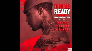 Trouble - Ready (Remix) feat. Young Thug x Young Dolph x Big Bank Black