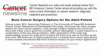 Bone Cancer Surgery Options for the Adult Patient