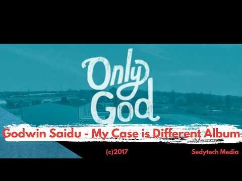 Only God  (lyrics)- Godwin Saidu (My Case is Different Album)