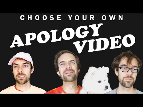CHOOSE YOUR OWN APOLOGY VIDEO