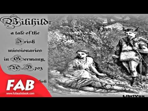 Bilihild A Tale of the Irish Missionaries in Germany, A D  703 Full Audiobook by RELIGIOUS