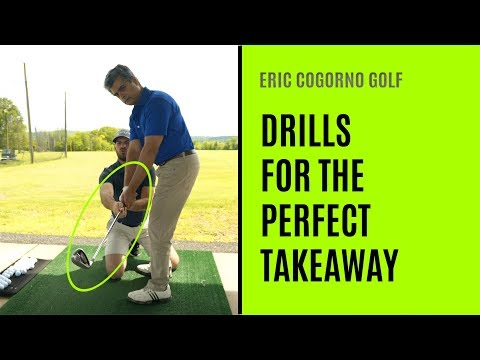 GOLF:  Drills For The Perfect Takeaway – Eric Cogorno Golf Lesson